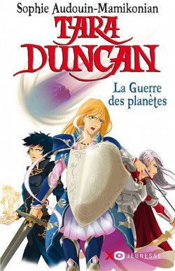 Tara Duncan La Guerre des Planètes Tome 11