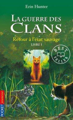La Guerre des clans Retour à l'état sauvage de Erin Hunter Tome 1