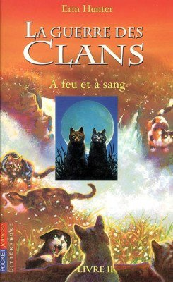 La Guerre des clans A feu et à sang Tome 2 Erin Hunter