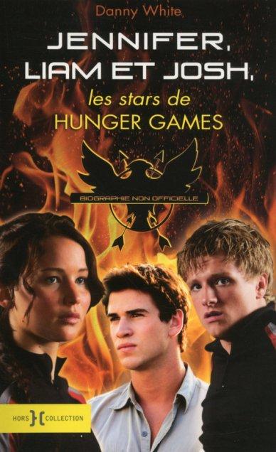 Jennifer, Liam et Josh les stars de Hunger Games (biographie) de Danny White