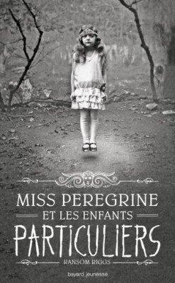 Miss Peregrine et les enfants particuliers de Ramson Riggs Tome 1