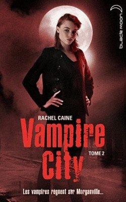 Vampire city Tome 2 La nuit des Zombies de Rachel Caine