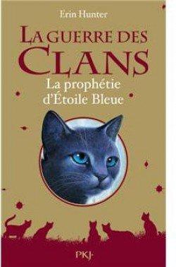 La guerre des clans, Hors série n°2, Erin Hunter, La prophétie d'Etoile Bleue.