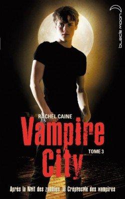 Vampire city Tome 3 Le Crépuscule des Vampires de Rachel Caine
