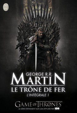 Game Of Thrones Intégrale 1 de George R.R Martin ( Le Trône de fer )
