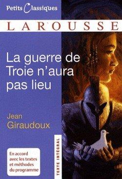 La guerre de troie n'aura pas lieu de Jean Giraudoux