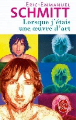 Lorsque j'étais une oeuvre d'art d'Eric Emmanuel Schmitt