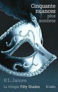 Cinquante Nuances Plus Sombres de E.L. James (Trilogie Fifty Shades Tome 2)