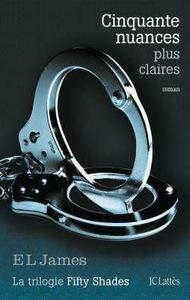 Fifty Shades Tome 3 : Cinquante Nuances Plus Claires de E.L. James