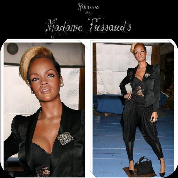 Rihanna est désormais chez Madame Tussaud's (Musée Grévin en Amérique).