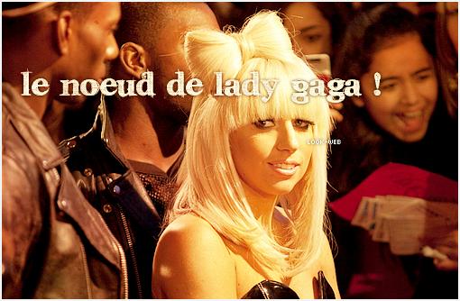 Hairstyle, noeud de Lady Gaga.