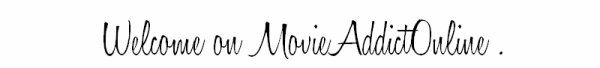 Movie Addict Online