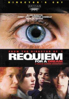 Requiem for a dream.