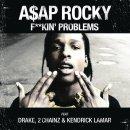 Fuckin Problem de Asap Rocky Feat. 2 Chainz, Drake, Kendrick Lamar sur Skyrock