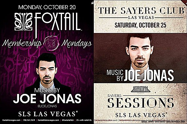 "Info | Le 20 Octobre Joe fera le Dj au ""Foxtail SLS"" & le 25 Octobre au ""The Sayers Club at SLS"" de Las Vegas."