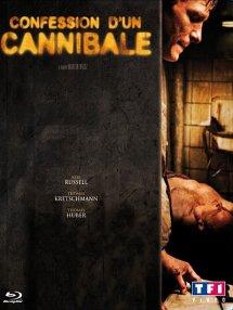 Confession d'un Cannibale : Tirée de vrai faits divers