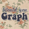 Would-you-Graph