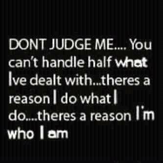 DON'T JUDGE ME!!
