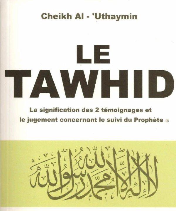 Le Tawhid ou l'Unicité d'Allah