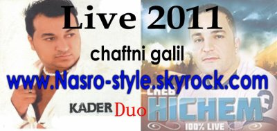 New Live 2011 cheb hichem ft Cheb Kader