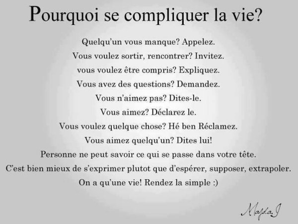 la vie est simple, ne la compliquons pas!