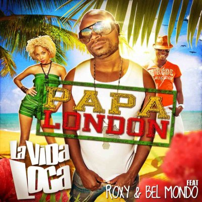 PAPA LONDON ft BEL-MONDO & ROXY - LA VIDA LOCA ( DJ MAST SUMMER REMIX )