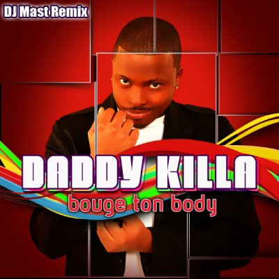 DADDY KILLA - BOUGE TON BODY ( DJ MAST REMIX )