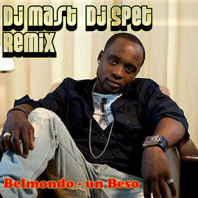 BEL-MONDO - UN BESO ( DJ MAST & DJ SPET REMIX )