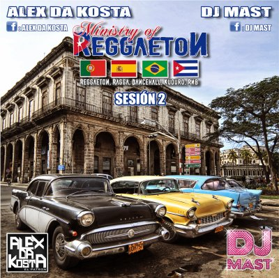 MINISTRY OF REGGAETON 2 by DJ MAST & ALEX DA KOSTA