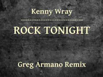 KENNY WRAY - ROCK TONIGHT GREG ARMANO REMIX