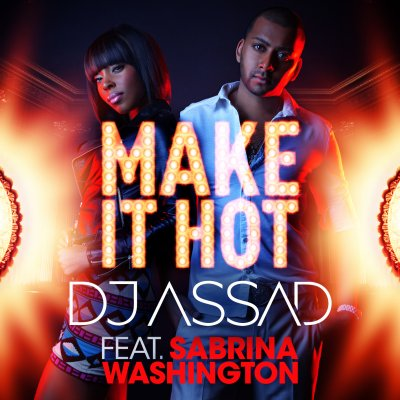DJ ASSAD ft SABRINA WASHINGTON - MAKE IT HOT (DJ MAST REMIX)