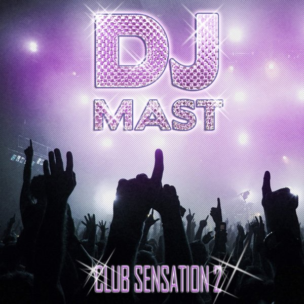 CLUB SENSATION 2 by DJ MAST