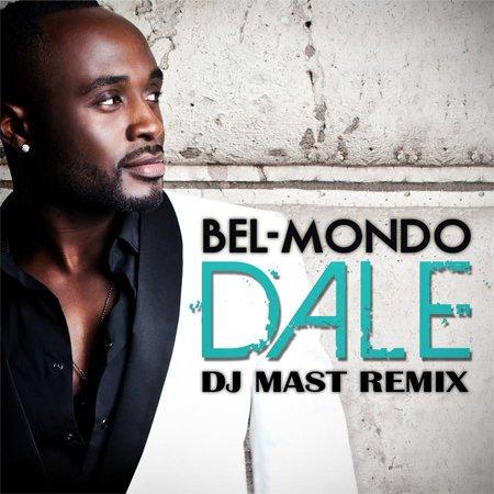 BEL-MONDO - DALE (DJ MAST OFFICIAL REMIX)