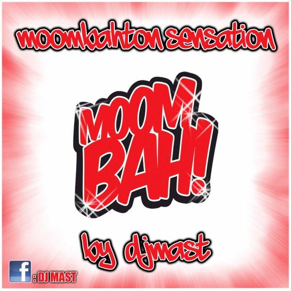 MOOMBAHTON SENSATION BY DJ MAST