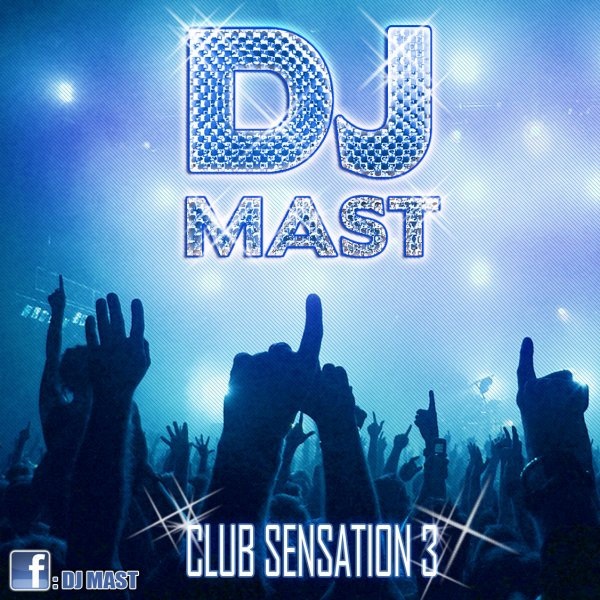 CLUB SENSATION 3 by DJ MAST