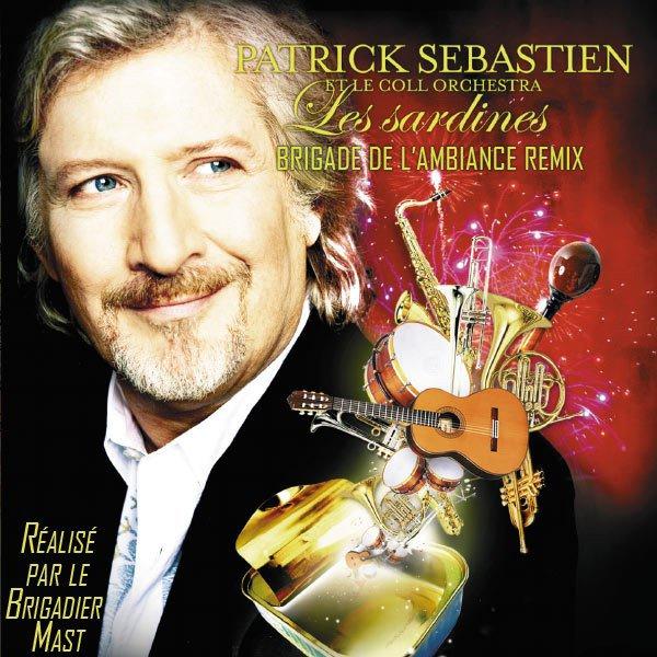 Patrick Sebastien - Les Sardines (Brigade de l'ambiance DJ Mast Remix)