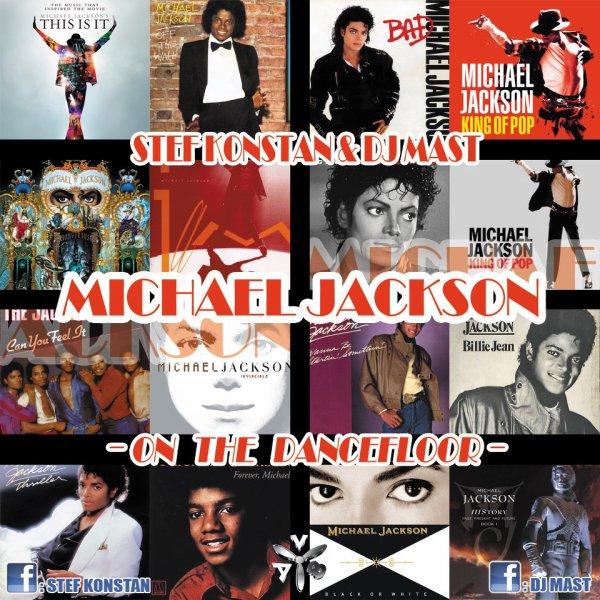 MICHAEL JACKSON - ON THE DANCEFLOOR ( DJ MAST & STEF KONSTAN MEGAMIX )