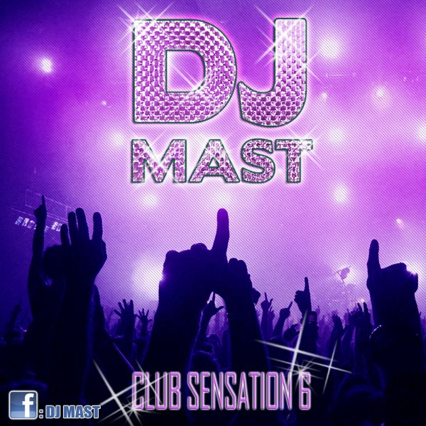 CLUB SENSATION 6 by DJ MAST