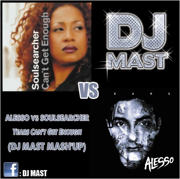 Alesso VS Soulsearcher - Years Can't Get Enough (DJ Mast Mash'up)