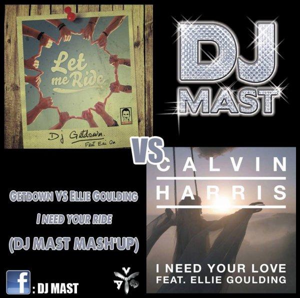 Getdown ft Eri on VS Calvin Harris ft Ellie Goulding - I Need Your Ride (DJ Mast Mash'up)