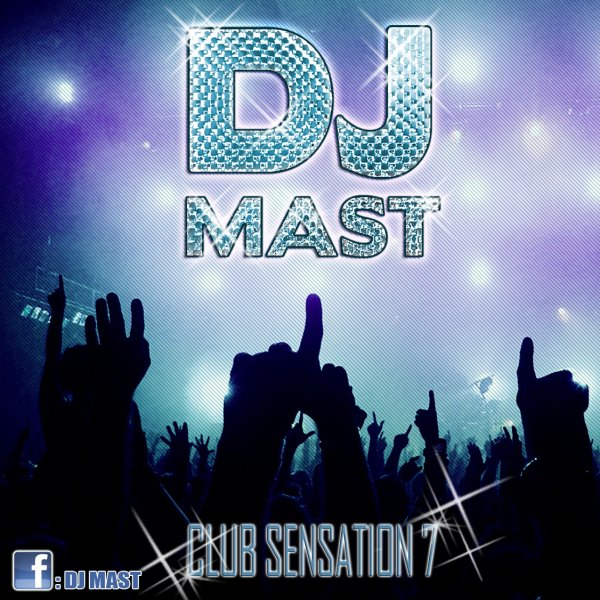CLUB SENSATION 7 by DJ MAST