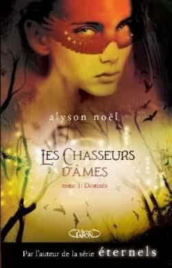[x=#EFB35D-#FF8040]Les Chasseures d'Ames; Destinés[/x] D'Alyson Noel