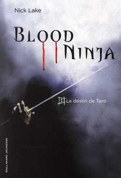 Blood Ninja; Le Destin De Taro De Nicke Lake