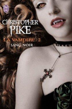 La Vampire; Sang Noir De Christopher Pike