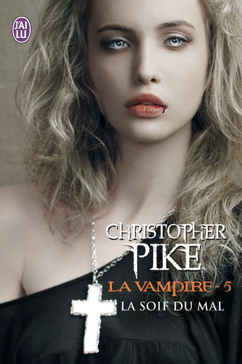La Vampire; La Soif Du Mal De Christopher Pike