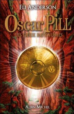 [x=#FF8040-#000000]Oscar Pill; Les Deux Royaumes[/x] d'Eli Enderson
