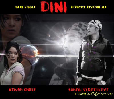 dini / NEIYAH GHOST(bad girl) feat SOHEIL STREETLOVE  First Single  DINI ( Emmenes-Moi) (2011)