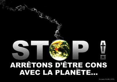 stop arretons d etre con avec la planete...