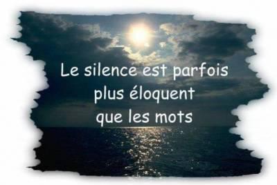 le silence est parfois plus eloquant que les mots  ...