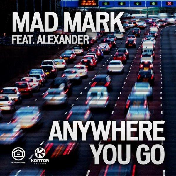 Mad mark - Anywhere You Go (2012)